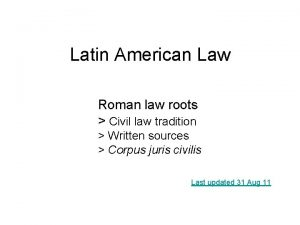 Latin American Law Roman law roots Civil law