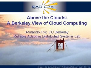 UC Berkeley Above the Clouds A Berkeley View