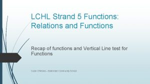 LCHL Strand 5 Functions Relations and Functions Recap