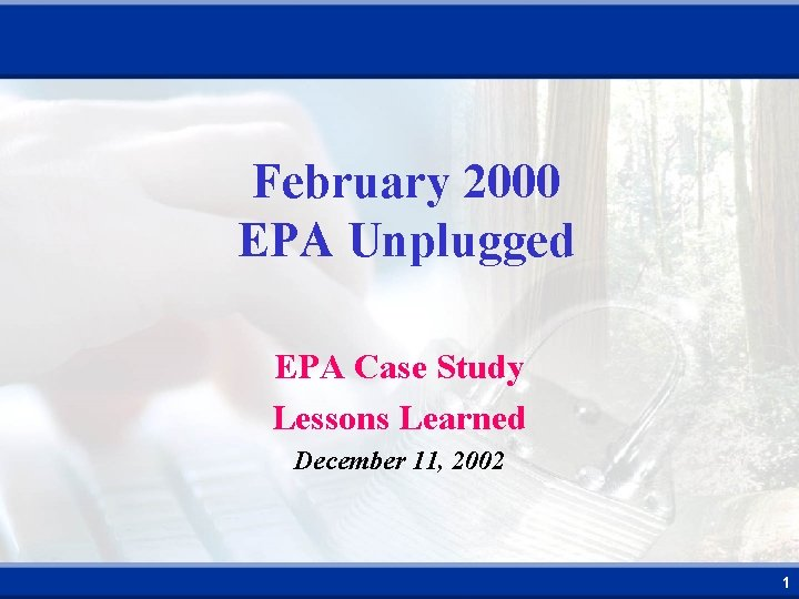 February 2000 EPA Unplugged EPA Case Study Lessons