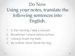 Do Now Using your notes translate the following