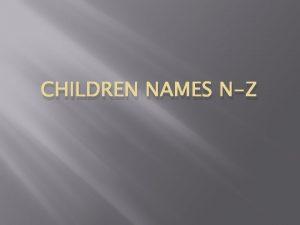 CHILDREN NAMES NZ Camille Nichols Camille Nichols Camille