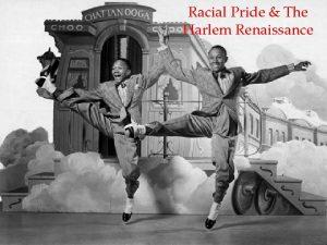 Racial Pride The Harlem Renaissance Racial Pride The