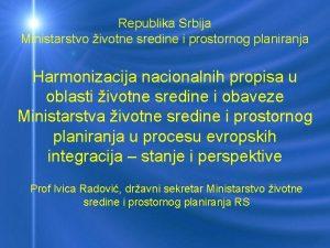 Republika Srbija Ministarstvo ivotne sredine i prostornog planiranja