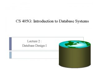 CS 405 G Introduction to Database Systems Lecture