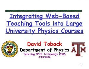 Integrating WebBased Teaching Tools into Large University Physics