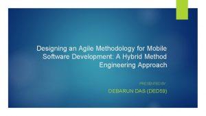 Designing an Agile Methodology for Mobile Software Development