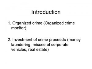 Introduction 1 Organized crime Organized crime monitor 2