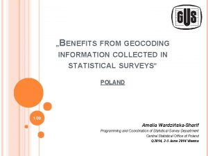 BENEFITS FROM GEOCODING INFORMATION COLLECTED IN STATISTICAL SURVEYS