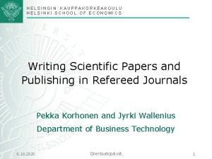 HELSINGIN KAUPPAKORKEAKOULU HELSINKI SCHOOL OF ECONOMICS Writing Scientific