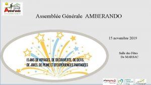 Assemble Gnrale AMBERANDO 15 novembre 2019 Salle des
