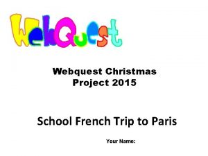 Webquest Christmas Project 2015 School French Trip to