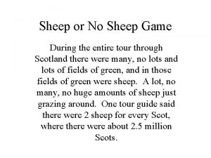 Sheep or No Sheep Game During the entire