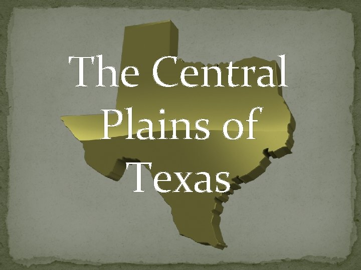 The Central Plains of Texas This lesson plan