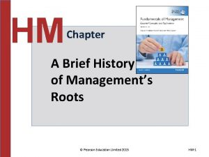 HM Chapter A Brief History of Managements Roots