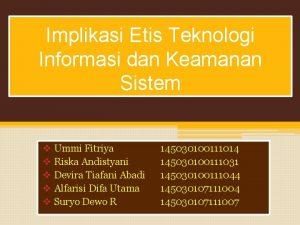 Implikasi Etis Teknologi Informasi dan Keamanan Sistem v