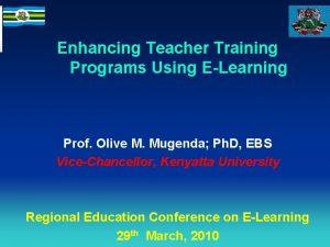 Enhancing Teacher Training Programs Using ELearning Prof Olive