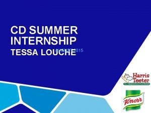 CD SUMMER INTERNSHIP TESSA LOUCHE AUGUST 2015 ABOUT