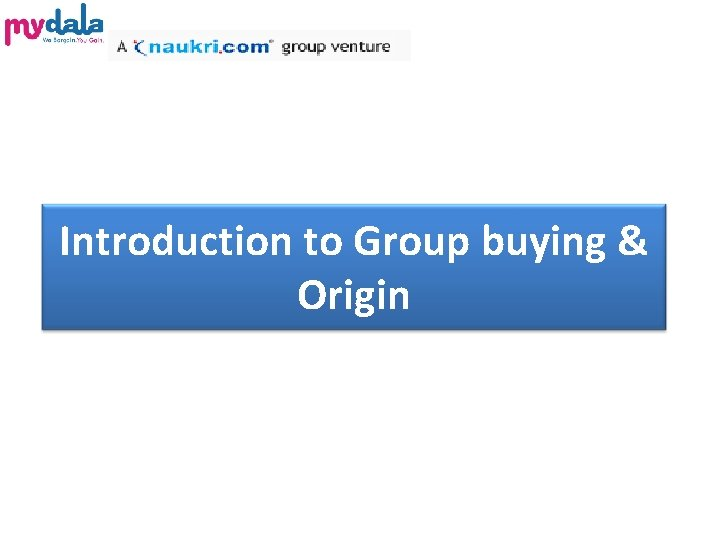 Introduction to Group buying Origin Group buying also