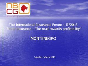 The International Insurance Forum IIF 2013 Motor insurance