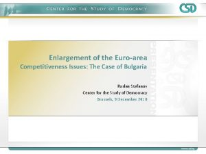 Enlargement of the Euroarea Competitiveness Issues The Case
