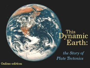Theory of Plate Tectonics Plate Boundaries Causes of