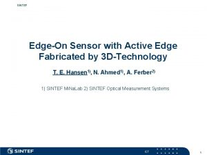 SINTEF EdgeOn Sensor with Active Edge Fabricated by