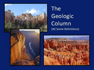The Geologic Column A 2 Some Definitions Column