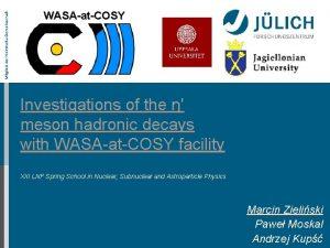 Mitglied der HelmholtzGemeinschaft WASAatCOSY Investigations of the meson