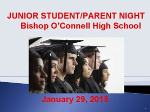 JUNIOR STUDENTPARENT NIGHT Bishop OConnell High School January