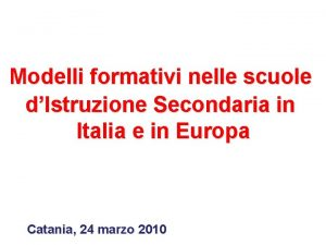Modelli formativi nelle scuole dIstruzione Secondaria in Italia