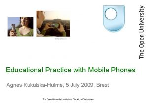 Sony Ericsson Educational Practice with Mobile Phones Agnes