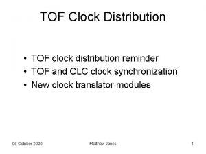TOF Clock Distribution TOF clock distribution reminder TOF