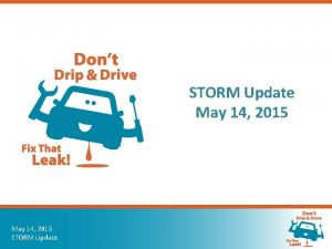 STORM Update May 14 2015 STORM Update The