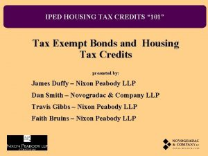 IPED HOUSING TAX CREDITS 101 Tax Exempt Bonds