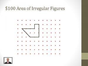 100 Area of Irregular Figures 100 Answer Area