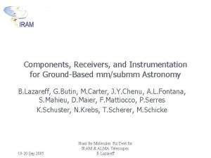 Components Receivers and Instrumentation for GroundBased mmsubmm Astronomy