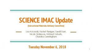 SCIENCE IMAC Update Instructional Materials Advisory Committee Lisa