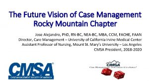 The Future Vision of Case Management Rocky Mountain