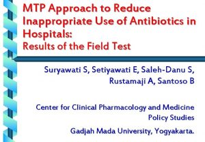 MTP Approach to Reduce Inappropriate Use of Antibiotics