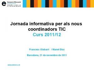 Jornada informativa per als nous coordinadors TIC Curs