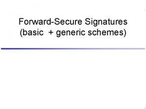 ForwardSecure Signatures basic generic schemes 1 digital signatures