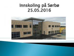 Innskoling p Srb 25 05 2016 Velkommen Velkommen