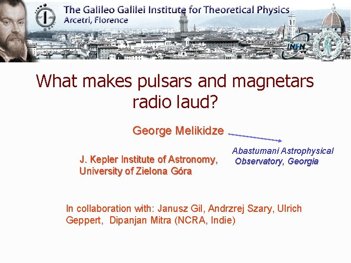 What makes pulsars and magnetars radio laud George