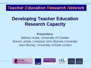 Teacher Education Research Network Developing Teacher Education Research