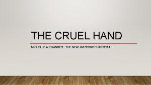 THE CRUEL HAND MICHELLE ALEXANDER THE NEW JIM