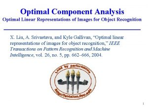 Optimal Component Analysis Optimal Linear Representations of Images