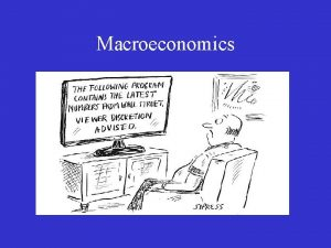 Macroeconomics Broad Social Goals Economic Freedom Freedom Index