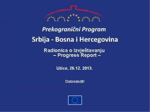 Prekogranini Program Srbija Bosna i Hercegovina Radionica o