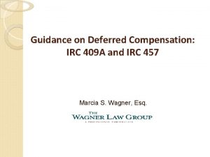 Guidance on Deferred Compensation IRC 409 A and